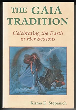 The Gaia Tradition. Celebrating the Earth in: Stepanich, Isma K.