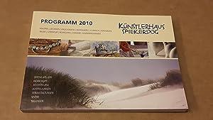 Künstlerhaus Spiekeroog - Programm 2010 - Malerei,: Künstlerhaus Spiekeroog (Hrsg.)