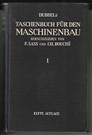 Dubbels TASCHENBUCH FÜR DEN MASCHINENBAU - bearbeitet: F. Sass /