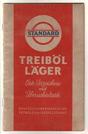 STANDARD Treiböl Läger. Orts-Verzeichnis mit Übersichtskarte (diese: Deutsch-Amerikanische-Petroleum-Gesellschaft (Hrsg.)