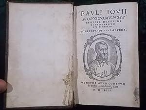 PAVLI IOVII NOVOCOMENSIS EPISCOPI NUCERINI HISTORIARUM SUI: Giovani, Paulo.