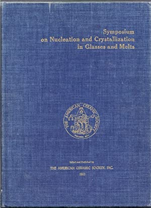 Symposium on Nucleation and Crystallization in Glasses and Melts: Reser, Margie K. (editor)