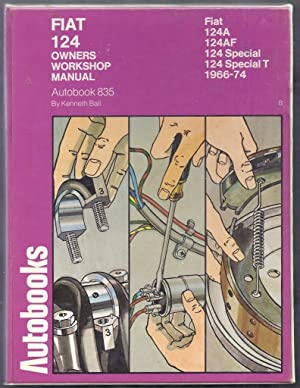 Fiat 124 1966-74 Autobook/Owners Workshop Manual: Ball, Kenneth
