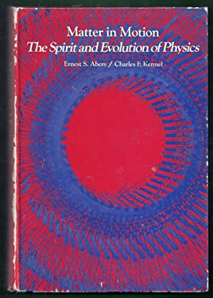 Matter in Motion. The Spirit and Evolution: Abers, Ernest S.