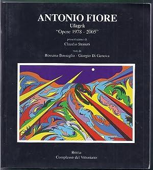 Antonio Fiore. Ufagra Opere 1978-2005: Strinati, Claudio, Rossana Bossaglia, Giorgio Di Genova