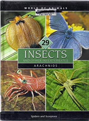 World of Animals Volume 29: Insects and Other Invertebrates. Arachnids. Spiders and Scorpions: ...