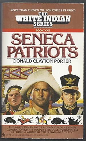 Seneca Patriots. The White Indian Series Book XXII