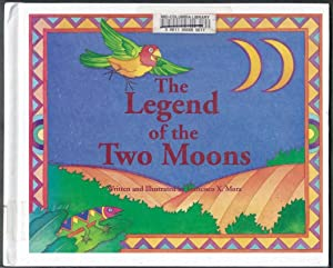 The Legend of the Two Moons: Mora, Francisco X.
