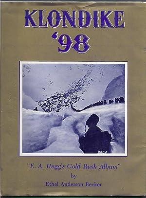Klondike '98. E.A. Hegg's Gold Rush Album: Becker, Ethel Anderson