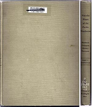 Vascular Plants of the Pacific Northwest. Part 5:Compositae: Hitchcock, C. Leo, Arthur Cronquist, ...