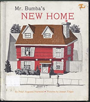 Mr. Bumba's New Home: Harwood, Pearl Augusta