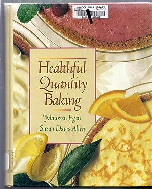 Healthful Quantity Baking: Egan, Maureen and