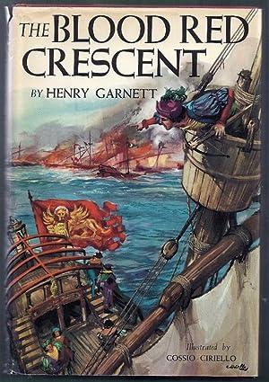 The Blood Red Crescent: Garnett, Henry (illus. by Cossio Ciriello)