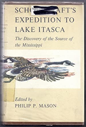 Schoolcraft's Expedition to Lake Itasca. The Discovery: Mason, Philip P.