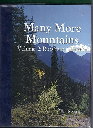 Many More Mountains. Volume 2: Ruts into Silverton: Nossaman, Allen