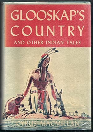 Glooskap's Country and Other Indian Tales: Macmillan, Cyrus (illus.