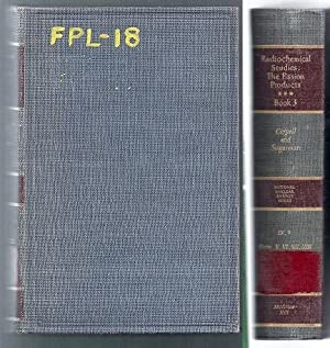 Radiochemical Studies: The Fission Products. Book 3:Parts V(Cont.), VI, VII, VIII - Papers 200 to ...