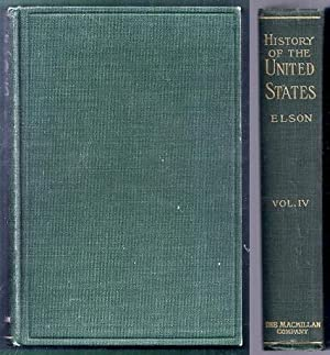 History of the United States of America. Volume IV (4): Elson, Henry William