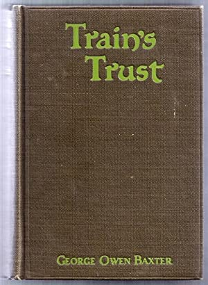 Train's Trust. A Western Story