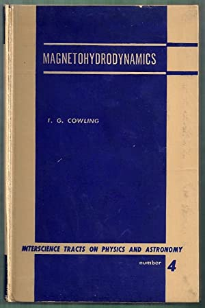 Magnetohydrodynamics. Interscience Tracts on Physics and Astronomy: Cowling, T.G.