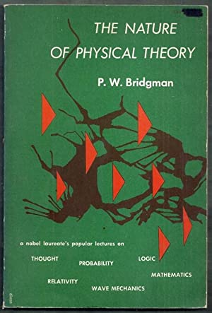 The Nature of Physical Theory: Bridgman, P.W.