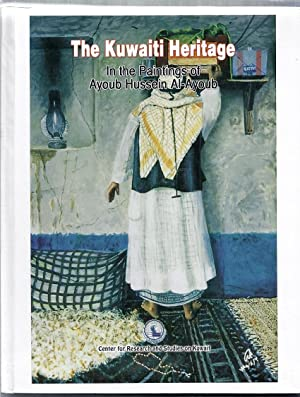 The Kuwait Heritage in the Paintings of: Al-Ayoub, Ayoub Hussein