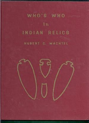 Who's Who in Indian Relics No. 1: Wachtel, Hubert C.