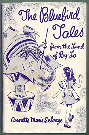 The Bluebird Tales from the Land of By-Lo: Selvage, Annette Marie