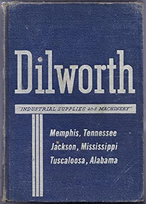 Dilworth. Catalog E: Industrial Supplies and Machinery: Wellford, Walker L. (chairman of the board)