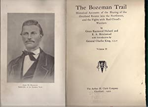 The Bozeman Trail. Historical Accounts of the Blazing of the Overland Routes into the Northwest and...
