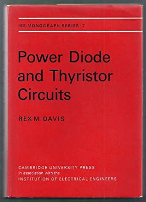 Power Diode and Thyristor Circuits. IEE Monograph Series 7: Davis, Rex M.