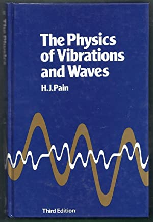 The Physics of Vibrations and Waves. 3rd (Third) Edition: Pain, H.J.