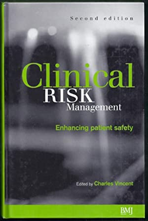 Clinical Risk Management. Enhancing Patient Safety. Second Edition: Vincent, Charles (editor)