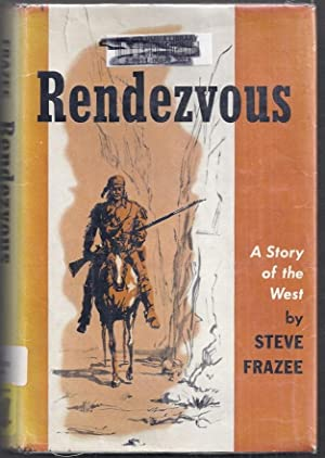 Rendezvous. A Story of the West