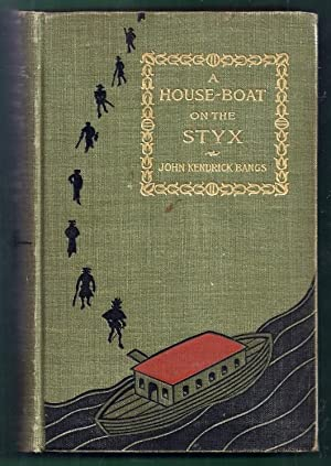 A House-Boat on the Styx. Being Some: Bangs, John Kendrick