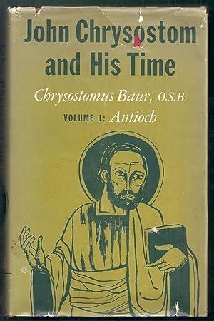 John Chrysostom and His Time. Volume I: Baur, Rev. Chrysostomus