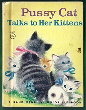 Pussy Cat Talks to Her Kittens: Mead, Fannie E.