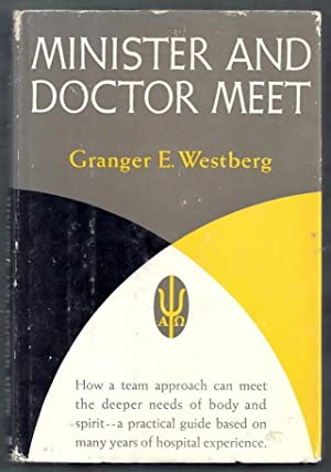 Minister and Doctor Meet: Westberg, Granger E.