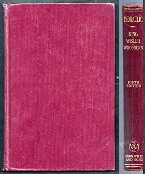 Hydraulics. Fifth Edition: King, Horace W.,