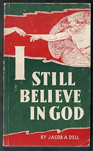 I Still Believe in God: Dell, J.A.