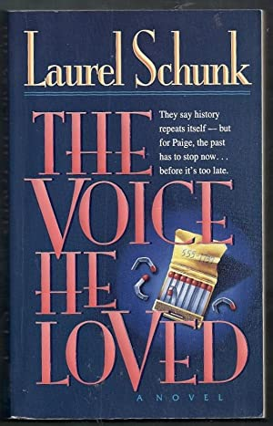 The Voice He Loved: Schunk, Laurel