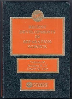 Recent Developments in Separation Science Volume IX: Li, Norman N.