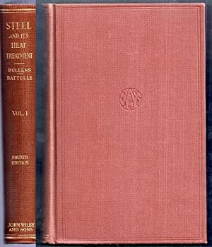 Steel and Its Heat Treatment. Volume I: Bullens, D.K. and