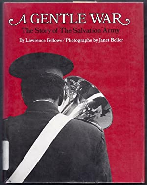 A Gentle War. The Story of the: Fellows, Lawrence (photos