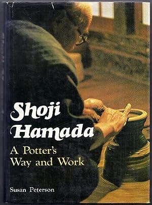 Shoji Hamada. A Potter's Way and Work: Peterson, Susan