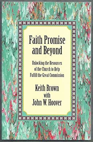 Faith Promise and Beyond. Unlocking the Resources: Brown, Keith and
