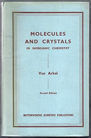 Molecules and Crystals in Inorganic Chemistry. Second: van Arkel, A.E.