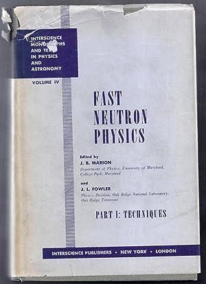 Fast Neutron Physics. Part I: Techniques: Marion, J.B. and