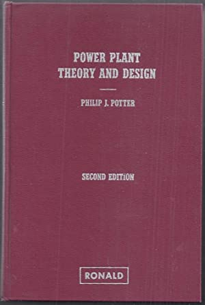 Power Plant Theory and Design. Second Edition: Potter, Philip J.
