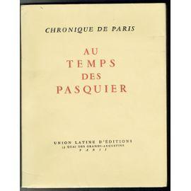 Chroniques de Paris. AU TEMPS DES PASQUIER. Introduction et Vues sur la chronique des Pasquier par ...